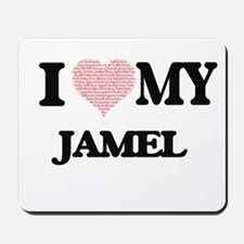 I Love my Jamel (Heart Made from Love my Mousepad
