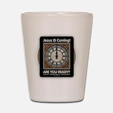 Jesus is Coming Shot Glass