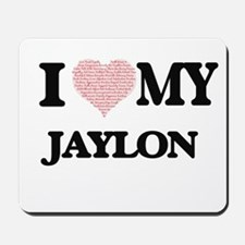 I Love my Jaylon (Heart Made from Love m Mousepad