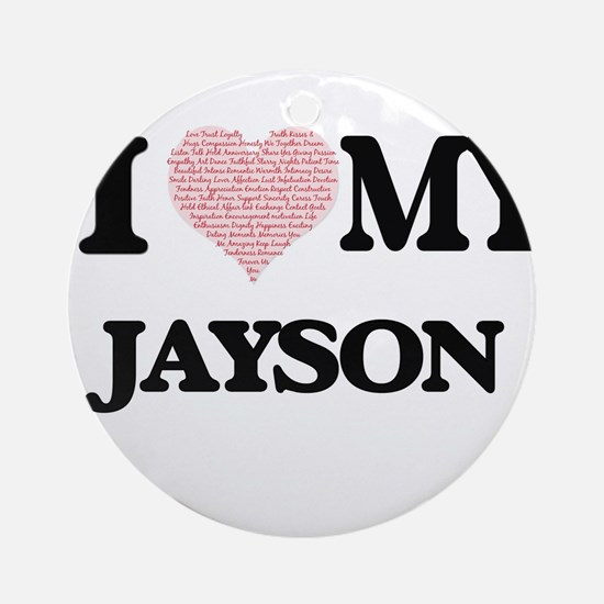 I Love my Jayson (Heart Made from L Round Ornament