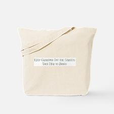 Keep Grandma Tote Bag