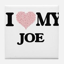 I Love my Joe (Heart Made from Love m Tile Coaster