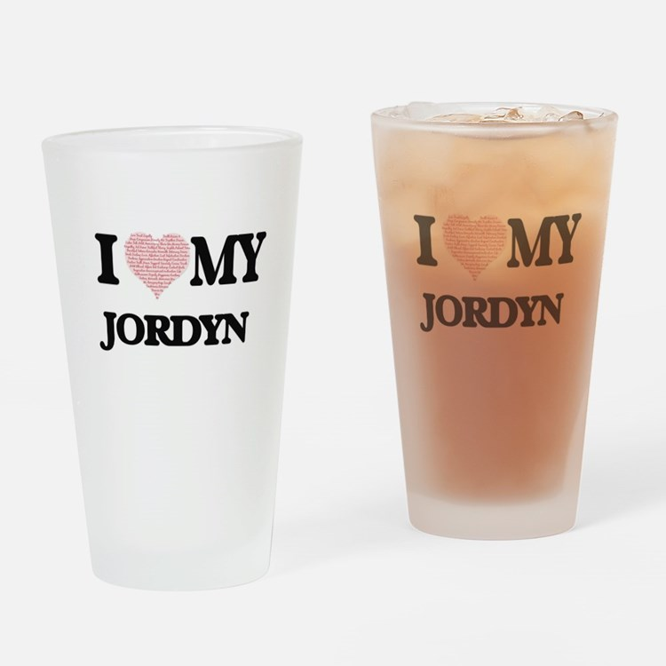 I Love my Jordyn (Heart Made from L Drinking Glass