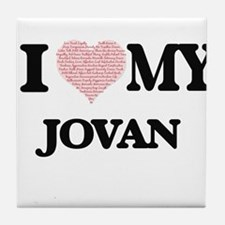 I Love my Jovan (Heart Made from Love Tile Coaster