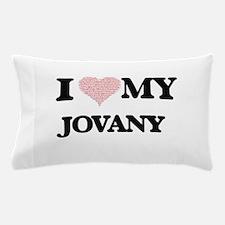 I Love my Jovany (Heart Made from Love Pillow Case