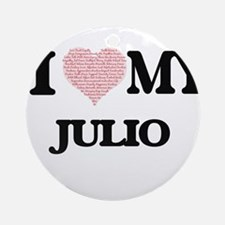 I Love my Julio (Heart Made from Lo Round Ornament