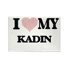 I Love my Kadin (Heart Made from Love my w Magnets