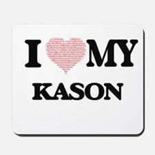 I Love my Kason (Heart Made from Love my Mousepad