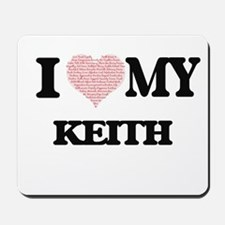 I Love my Keith (Heart Made from Love my Mousepad