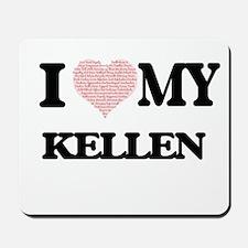 I Love my Kellen (Heart Made from Love m Mousepad