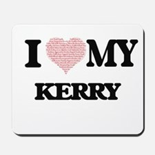 I Love my Kerry (Heart Made from Love my Mousepad