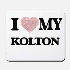 I Love my Kolton (Heart Made from Love m Mousepad