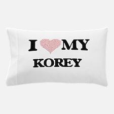 I Love my Korey (Heart Made from Love Pillow Case