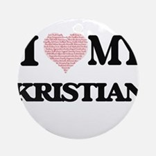 I Love my Kristian (Heart Made from Round Ornament