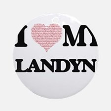 I Love my Landyn (Heart Made from L Round Ornament