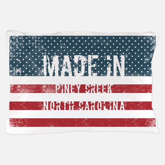 Made in Piney Creek, North Carolina Pillow Case