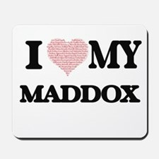 I Love my Maddox (Heart Made from Love m Mousepad