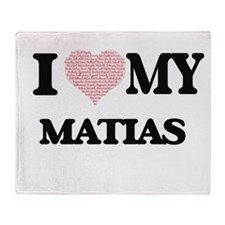 I Love my Matias (Heart Made from Lo Throw Blanket