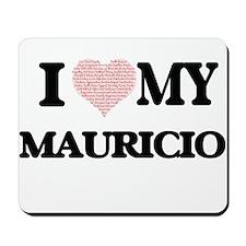 I Love my Mauricio (Heart Made from Love Mousepad