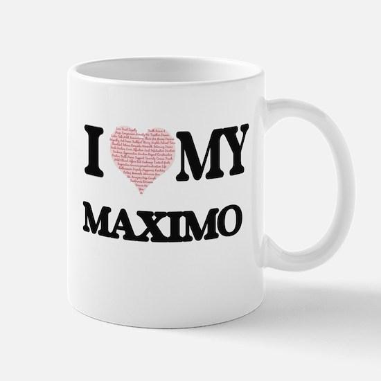I Love my Maximo (Heart Made from Love my wor Mugs
