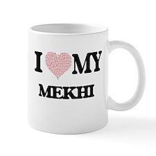 I Love my Mekhi (Heart Made from Love my word Mugs