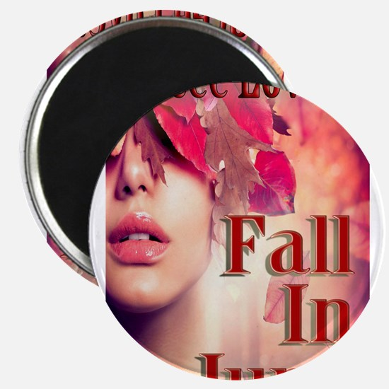 Fall in June- Magnets