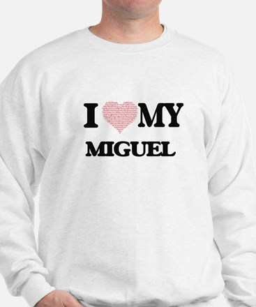 I Love my Miguel (Heart Made from Love Sweatshirt