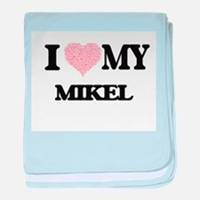 I Love my Mikel (Heart Made from Love baby blanket