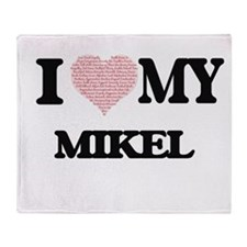 I Love my Mikel (Heart Made from Lov Throw Blanket