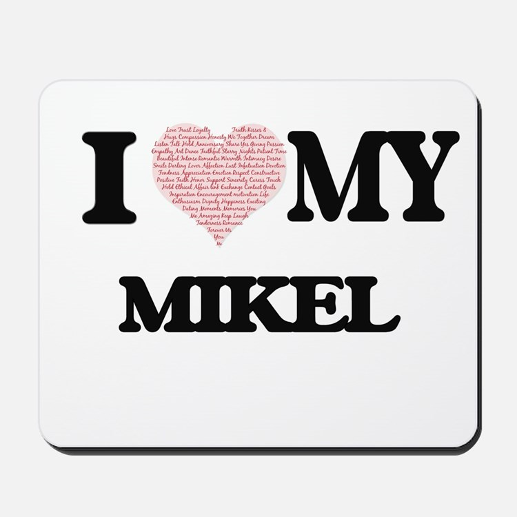 I Love my Mikel (Heart Made from Love my Mousepad