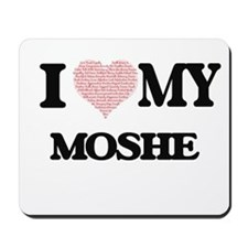 I Love my Moshe (Heart Made from Love my Mousepad