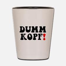DUMMKOPF! - Shot Glass