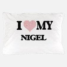 I Love my Nigel (Heart Made from Love Pillow Case