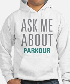 Ask Me About Parkour Hoodie