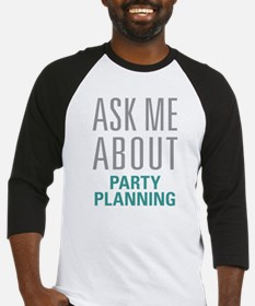 Party Planning Baseball Jersey