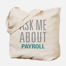 Ask Me About Payroll Tote Bag