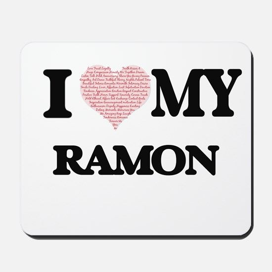 I Love my Ramon (Heart Made from Love my Mousepad