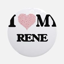 I Love my Rene (Heart Made from Lov Round Ornament