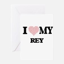 I Love my Rey (Heart Made from Love Greeting Cards
