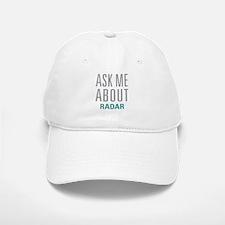 Ask Me About Radar Baseball Baseball Cap