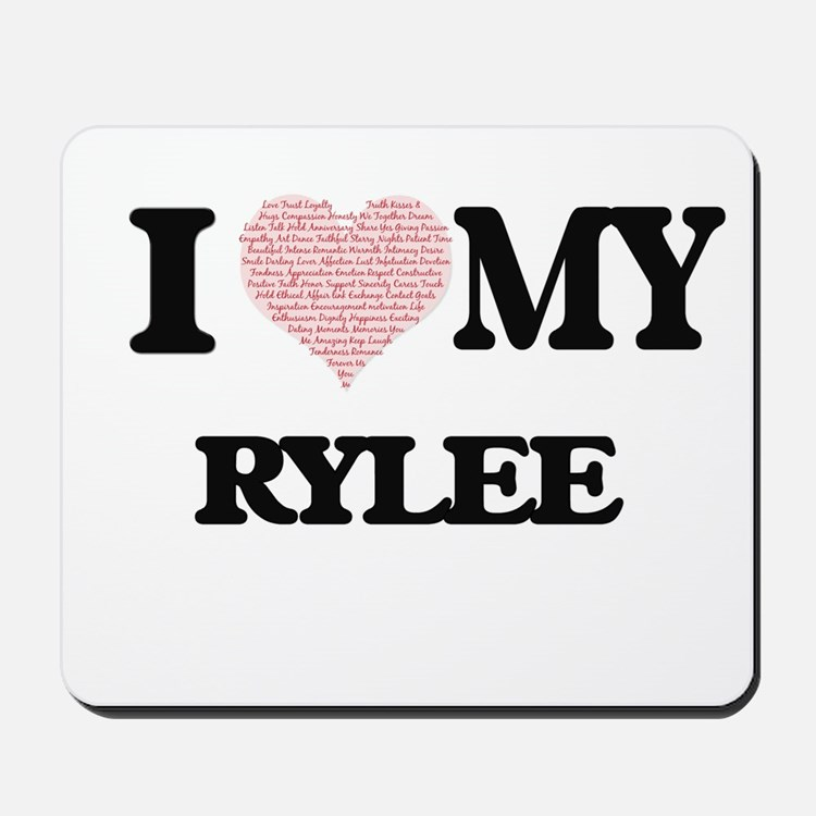 I Love my Rylee (Heart Made from Love my Mousepad