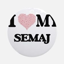 I Love my Semaj (Heart Made from Lo Round Ornament