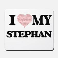 I Love my Stephan (Heart Made from Love Mousepad