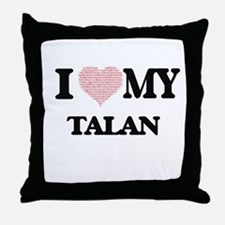I Love my Talan (Heart Made from Love Throw Pillow