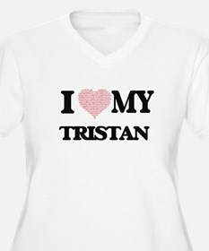 I Love my Tristan (Heart Made fr Plus Size T-Shirt