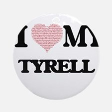 I Love my Tyrell (Heart Made from L Round Ornament
