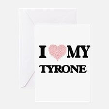 I Love my Tyrone (Heart Made from L Greeting Cards