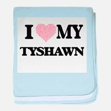 I Love my Tyshawn (Heart Made from Lo baby blanket