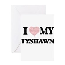 I Love my Tyshawn (Heart Made from Greeting Cards