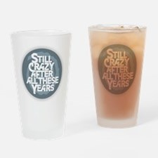 Still Crazy Drinking Glass
